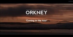 image of an orkney landscape and the title Orkney 'coming to the tune'